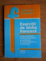 Carmen Dinescu - Exercitii de limba franceza pentru examenul de bacalaureat si admiterea in invatamant superior