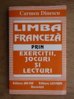 Carmen Dinescu - Limba franceza prin exercitii, jocuri si lecturi