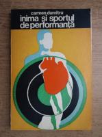 Carmen Dumitru - Inima si sportul de performanta