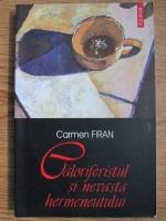 Anticariat: Carmen Firan - Caloriferistul si nevasta hermeneutului