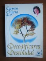 Anticariat: Carmen Harra - Decodificarea destinului