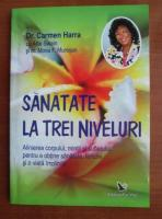 Anticariat: Carmen Harra - Sanatate la trei niveluri