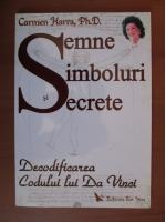 Anticariat: Carmen Harra - Semne, simboluri si secrete. Decodificarea Codului lui Da Vinci