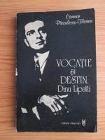 Carmen Pasculescu Florian - Vocatie si destin. Dinu Lipatti