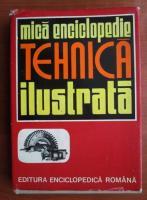 Carmen Zgavardici - Mica enciclopedie tehnica ilustrata