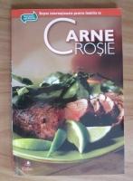 Anticariat: Carne rosie. Retete internationale pentru familia ta
