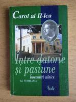 Carol al II-lea - Intre datorie si pasiune, volumul 6. Inseamnari zilnice