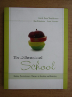 Carol Ann Tomlinson - The differentiated school. Making revolutionary changes in teaching and learning