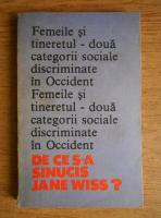 Anticariat: Carol Roman - Femeile si tineretul. Doua categorii sociale discriminate in Occident. De ce s-a sinucis Jane Wiss?