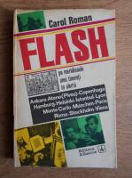 Anticariat: Carol Roman - Flash pe meridianele unei tinereti in alerta