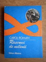 Anticariat: Carol Roman - Rascruci de milenii
