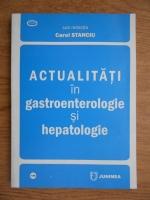 Carol Stanciu - Actualitati in gastroenterologie si hepatologie