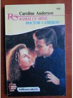 Caroline Anderson - Ramai cu mine, doctor Cameron