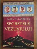 Anticariat: Caroline Lawrence - Secretele Vezuviului