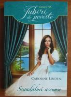 Anticariat: Caroline Linden - Scandaluri ascunse