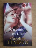 Anticariat: Caroline Linden - Un conte ca tine