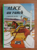 Anticariat: Caroline Quine - Alice au ranch