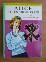 Anticariat: Caroline Quine - Alice et les trois clefs