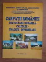 Carpatii Romaniei. Dezvoltare durabila. Calitate, traditii, diversitate