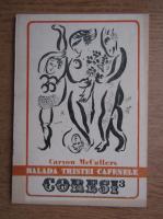Carson McCullers - Balada tristei cafenele