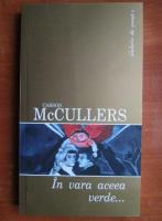 Carson McCullers - In vara aceea verde...