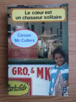Carson McCullers - Le coeur est un chasseur solitaire