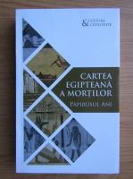 Anticariat: Cartea egipteana a mortilor. Papirusul Ani