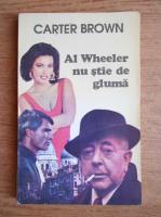 Carter Brown - Al Wheeler nu stie de gluma
