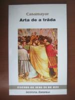 Anticariat: Casamayor - Arta de a trada