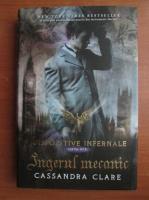 Anticariat: Cassandra Clare - Dispozitive infernale 1. Ingerul mecanic