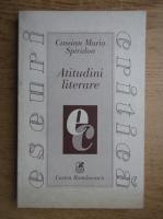 Anticariat: Cassian Maria Spiridon - Atitudini literare