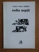Cassian Maria Spiridon - Zodia noptii
