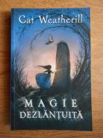 Cat Weatherill - Magie dezlantuita