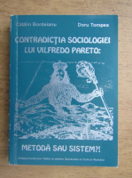 Anticariat: Catalin Bordeianu - Contradictia sociologiei lui Vilfredo Pareto. Metoda sau sistem