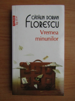 Anticariat: Catalin Dorian Florescu - Vremea minunilor (Top 10+)
