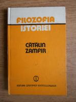 Anticariat: Catalin Zamfir - Filozofia istoriei