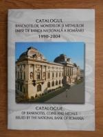 Catalogul bancnotelor, monedelor si medaliilor emise de Banca Nationala a Romaniei 1990-2004