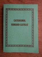 Anticariat: Catehismul Romano-Catolic