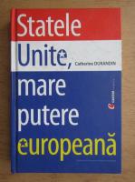 Anticariat: Catherine Durandin - Statele Unite, mare putere europeana