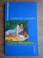 Anticariat: Catherine Locandro - Clara noaptea