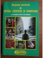 Catherine Pont Humbert - Dictionar universal de rituri, credinte si simboluri