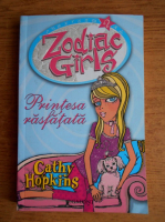 Anticariat: Cathy Hopkins - Zodiac Girls. Printesa rasfatata