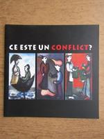 Anticariat: Ce este un conflict?