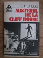 Anticariat: Cecil Freeman Gregg - Misterul de la Cliff House