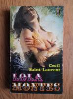Anticariat: Cecil Saint Laurent - Lola Montes