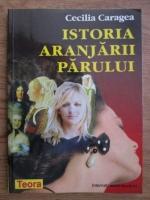 Cecilia Caragea - Istoria aranjarii parului