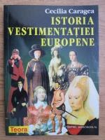 Cecilia Caragea - Istoria vestimentatiei europene