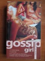 Anticariat: Cecily Von Ziegesar - Gossip girl. Cei mai buni dusmani