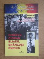 Cei cinci romani care au stralucit la Paris, Ionescu, Cioran, Eliade, Brancusi, Enescu (volumul 8)