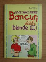 Anticariat: Cele mai bune bancuri cu si despre blonde (volumul 2)